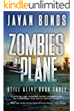 Zombies On A Plane: Still Alive Book Three