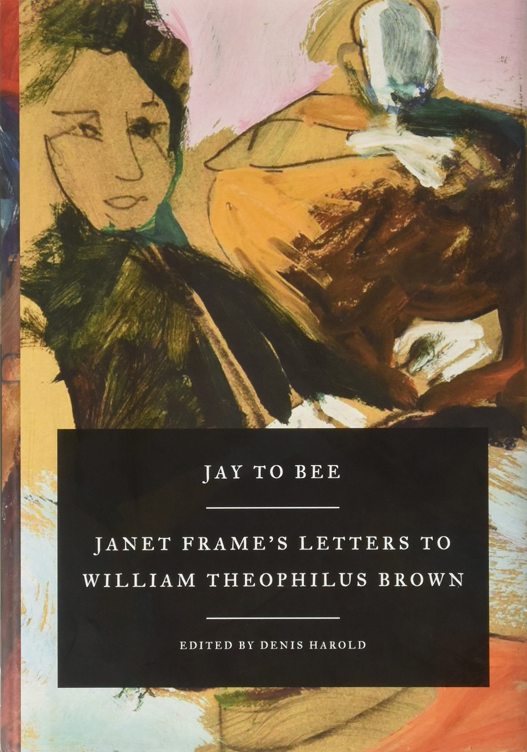 Jay to Bee: Janet Frame's Letters to William Theophilus Brown pdf epub