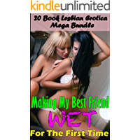 Making My Best Friend Wet for the First Time : (20 Book Lesbian Erotica Mega Bundle)