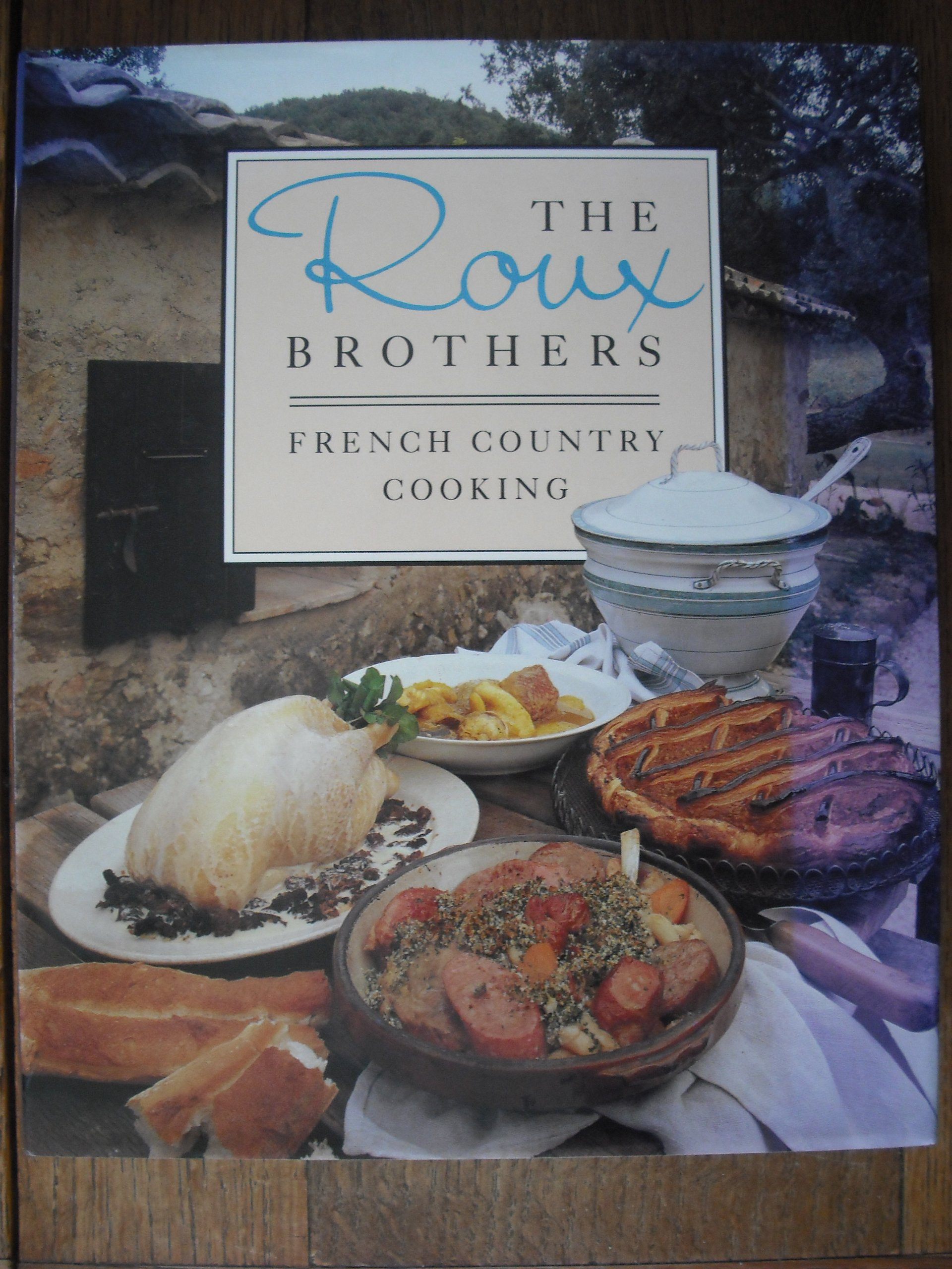The Roux Brothers: French Country Cooking: Amazon co uk