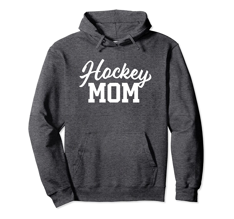 Hockey Mom Hoodie Hooded Sweatshirt, Hockey Mom Life Gifts