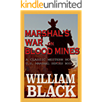 Marshal's War on Blood Mines (A Classic Western Novel) (U.S. Marshal series Book 2)