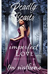 Imperfect Love (Deadly Beasts Book 4) Kindle Edition