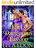 The Earl's Dangerous Passion: Historical Regency Romance (Dangerous Desires Book 1)