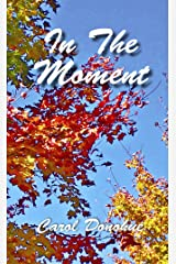 In The Moment Kindle Edition