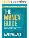 The Money Guide: Everything You NEED to Know About Money That You Didn't Learn at School! (English Edition)