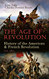 The Age of Revolution: History of the American & French Revolution (Vol. 1&2) (English Edition)
