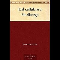 Dal cellulare a Finalborgo (Italian Edition)