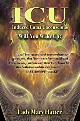 ICU: Induced Coma Unconscious - Will You Wake Up? Kindle Edition