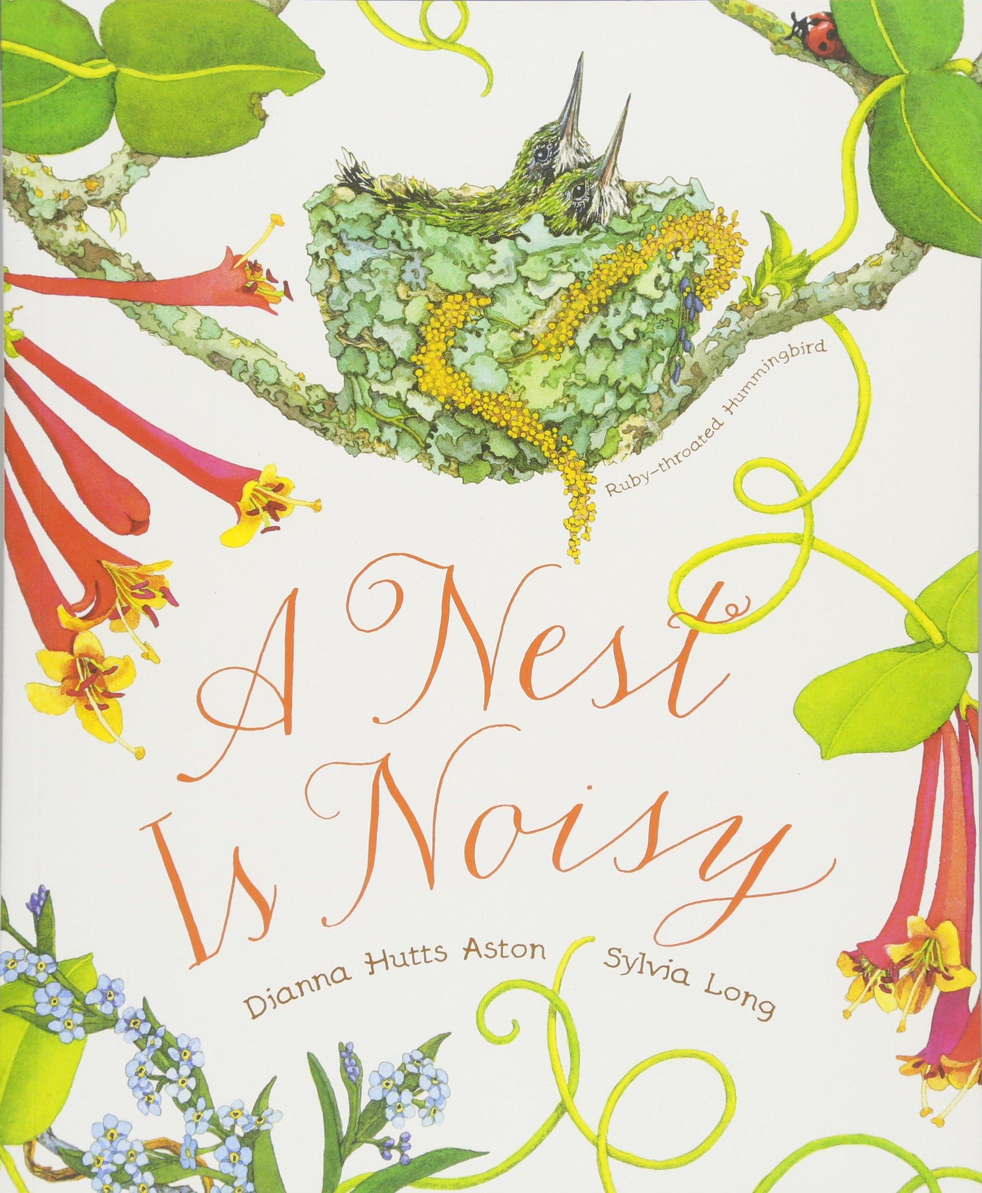 A Nest Is Noisy Dianna Hutts Aston Sylvia Long 9781452161358