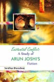 Existential Conflict: A Study of Arun Joshi's Fiction