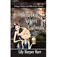 Bourbon Street Ghosts: A Harper Harlow and Ofelia Archer Mystery
