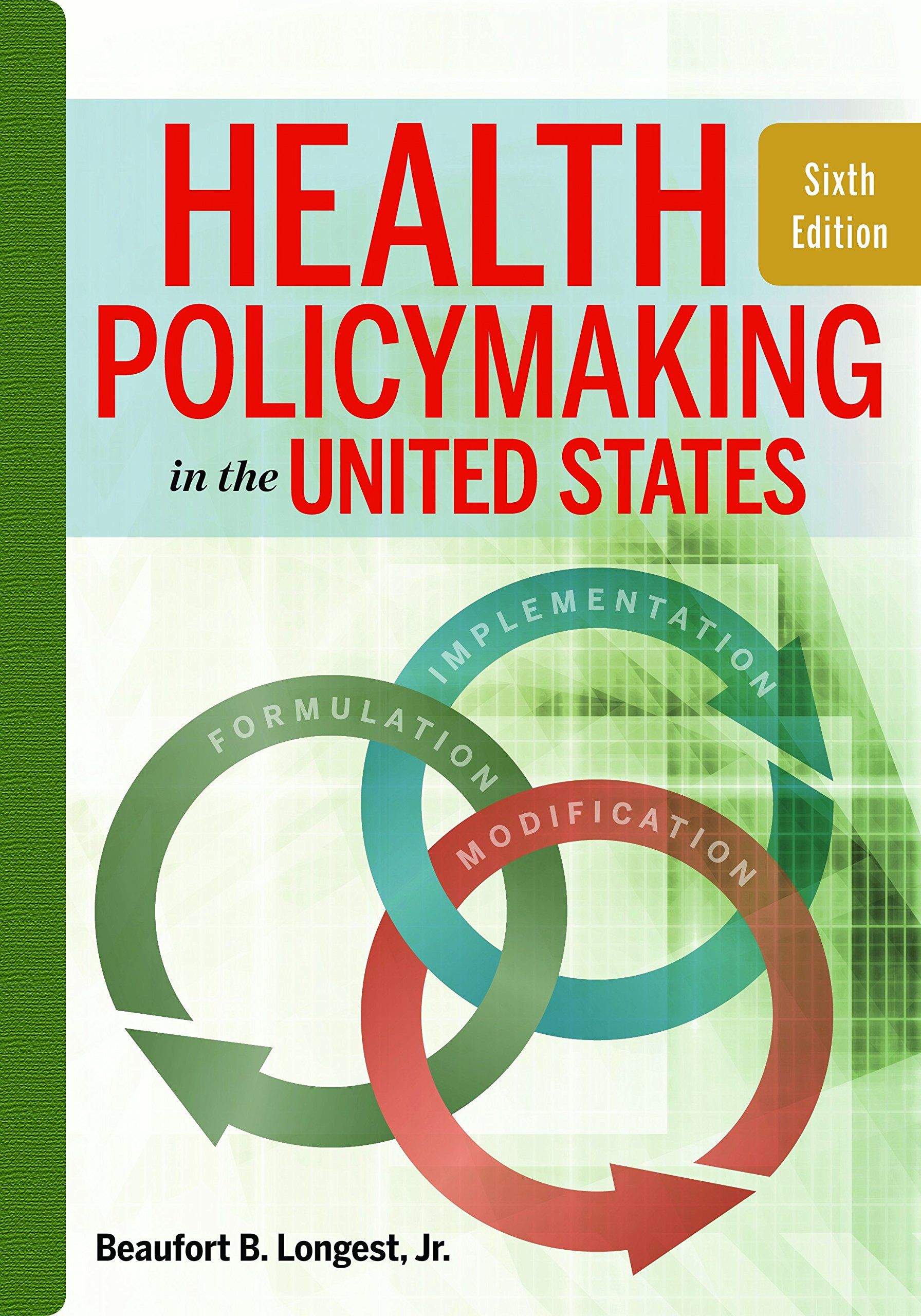 Health Policymaking in the United States, Sixth Edition by Health Administration Press