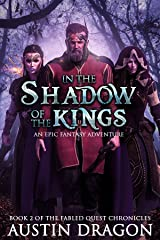 In the Shadow of the Kings: Fabled Quest Chronicles (Book 2) Kindle Edition