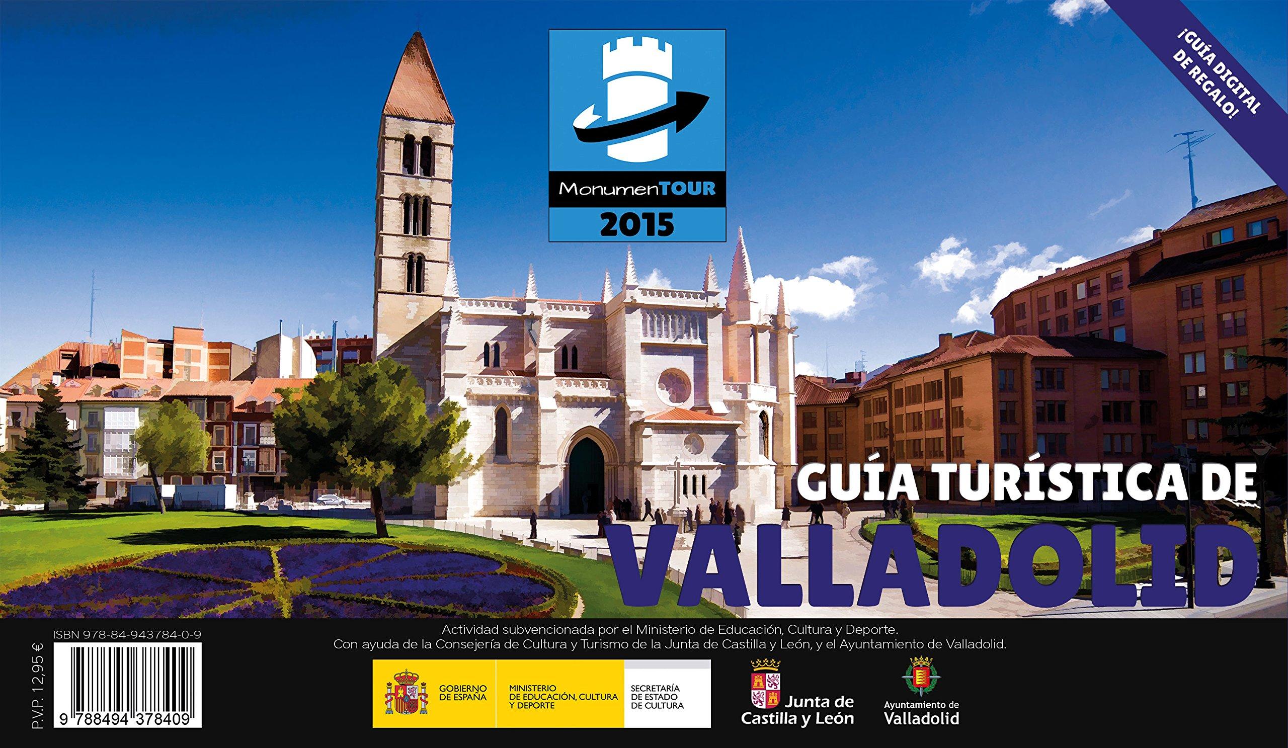 Guía turística de Valladolid – MonumenTOUR 2015: Amazon.es: MONUMENTOUR S.L.U., MONUMENTOUR S.L.U.: Libros