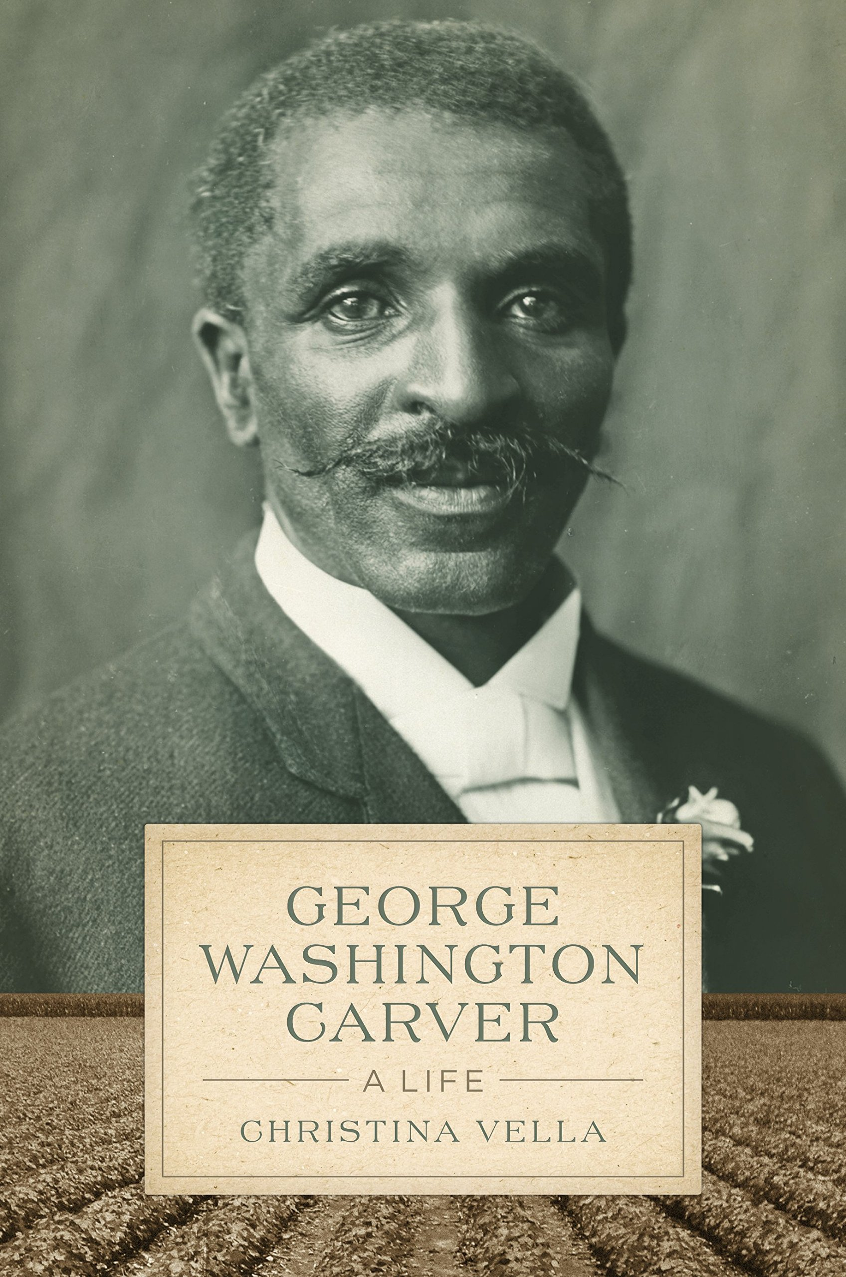 george washington carver a life southern biography series george washington carver a life southern biography series christina vella 9780807160749 com books