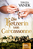 Die Ketzerin von Carcassonne: Historischer Roman (German Edition)