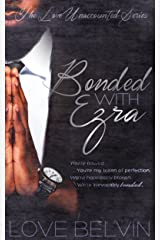 Bonded with Ezra (Love Unaccounted Book 3) Kindle Edition