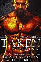 Taken By The Alpha: Omegaverse M/F Romance
