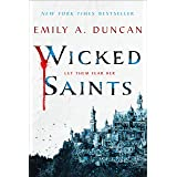 Wicked Saints: A Novel (Something Dark and Holy (1))