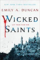 Wicked Saints: A Novel (Something Dark And