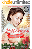 Mail Order Bride Romance: Melody's Blessings: Clean and Wholesome Western Frontier Inspirational Romance (Christmas Babies Western Historical Romance Book 6)