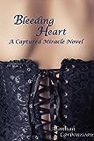 Bleeding Heart: Captured Miracle (Book 2)