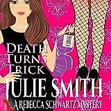 Death Turns a Trick: The Rebecca Schwartz Series, Book 1