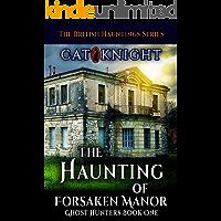 The Haunting of Forsaken Manor (Ghost Hunters Book 1)
