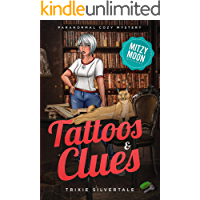 Tattoos and Clues: Paranormal Cozy Mystery (Mitzy Moon Mysteries Book 2)