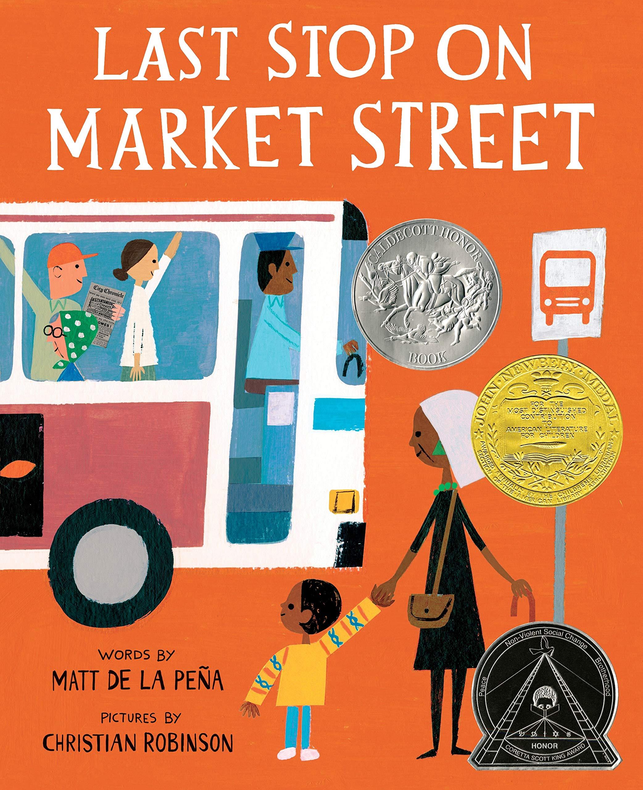 Last Stop on Market Street: de la Peña, Matt, Robinson, Christian: 9780399257742: Amazon.com: Books