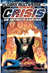 Tales from the Dark Multiverse: Crisis on Infinite Earths (2020-) #1 (Tales from the Dark Multiverse (2019-)) Kindle Edition