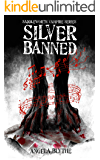 Silver Banned: Book 2 of the Saddleworth Vampire Series