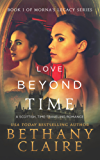 Love Beyond Time (A Scottish Time Travel Romance): Book 1 (Morna's Legacy Series) (English Edition)