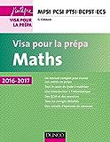Maths - Visa pour la prépa 2016-2017 : MPSI-PCSI-PTSI-BCPST-ECS (Concours Ecoles d'ingénieurs)