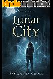 Lunar City (Lunar Rampage Series Book 2)