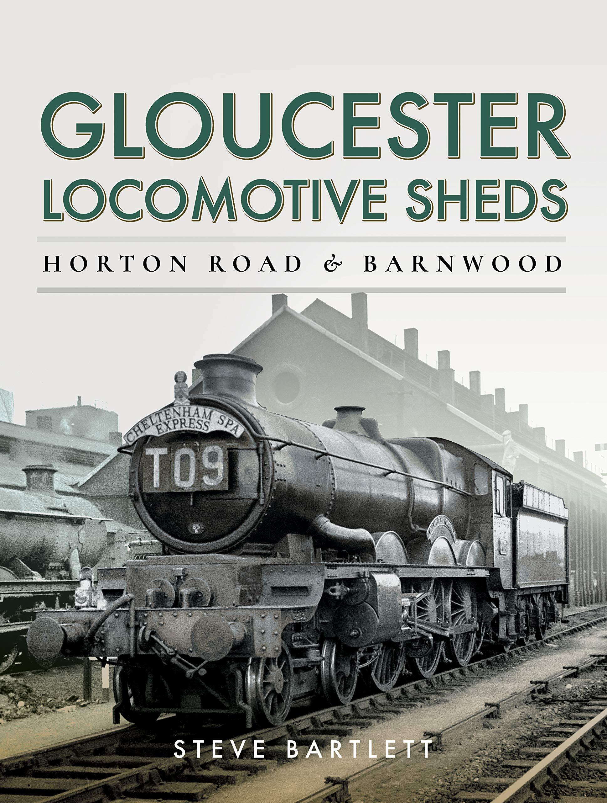 Gloucester Locomotive Sheds Horton Road Barnwood Engine