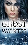 GhostWalkers, Tome 1: Jeux d'ombres