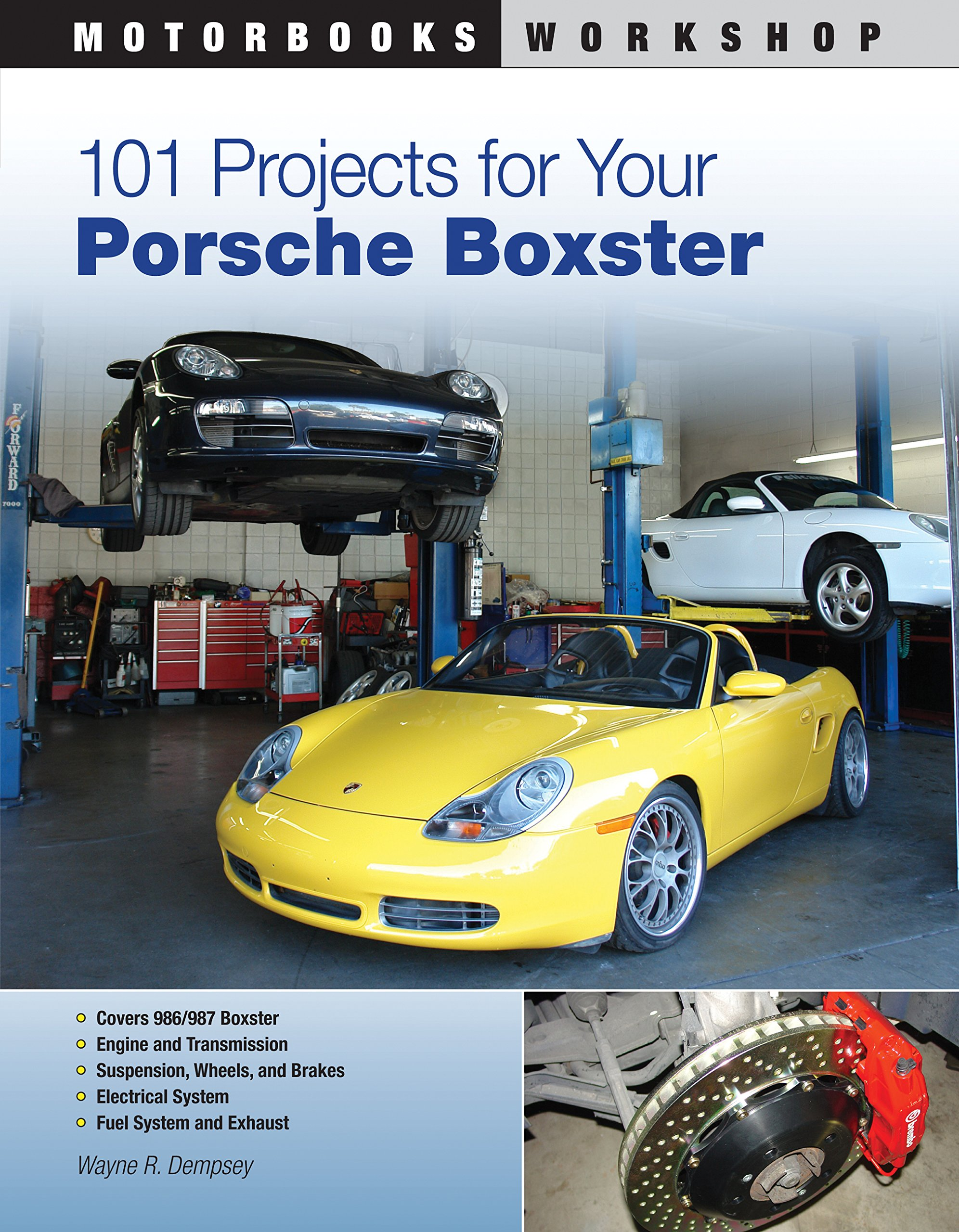 101 Projects for Your Porsche Boxster (Motorbooks Workshop): Wayne Dempsey:  9780760335543: Amazon.com: Books