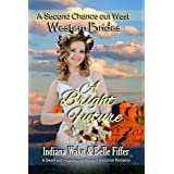Western Brides: A Bright Future: A Sweet and Inspirational Historical Western Romance (A Second Chance Out West Book 3)