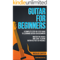 Guitar: For Beginners - A Complete Step-by-Step Guide to Learning Guitar for Beginners, Master the Basics and Start… book cover
