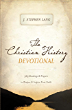 The Christian History Devotional: 365 Readings and   Prayers to Deepen and   Inspire Your Faith