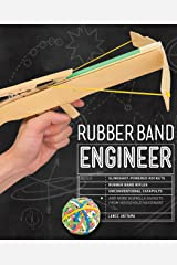 Rubber Band Engineer: Build Slingshot Powered Rockets, Rubber Band Rifles, Unconventional Catapults, and More Guerrilla Gadgets from Household Hardware Paperback