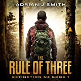 The Rule of Three: The Extinction New Zealand Series, Book 1