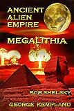 Ancient Alien Empire Megalithia