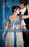 Mine, Forever and Always: A Historical Regency Romance (The Matchmaker Series Book 1)