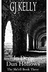 In Deep Dun Hollows: Book Three (The Shi'ell 3) Kindle Edition