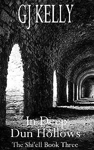 In Deep Dun Hollows: Book Three (The Shi'ell 3)