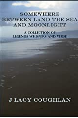 Somewhere Between Land the Sea and Moonlight Kindle Edition