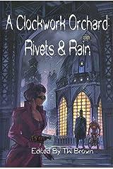 A Clockwork Orchard: Rivets & Rain Kindle Edition